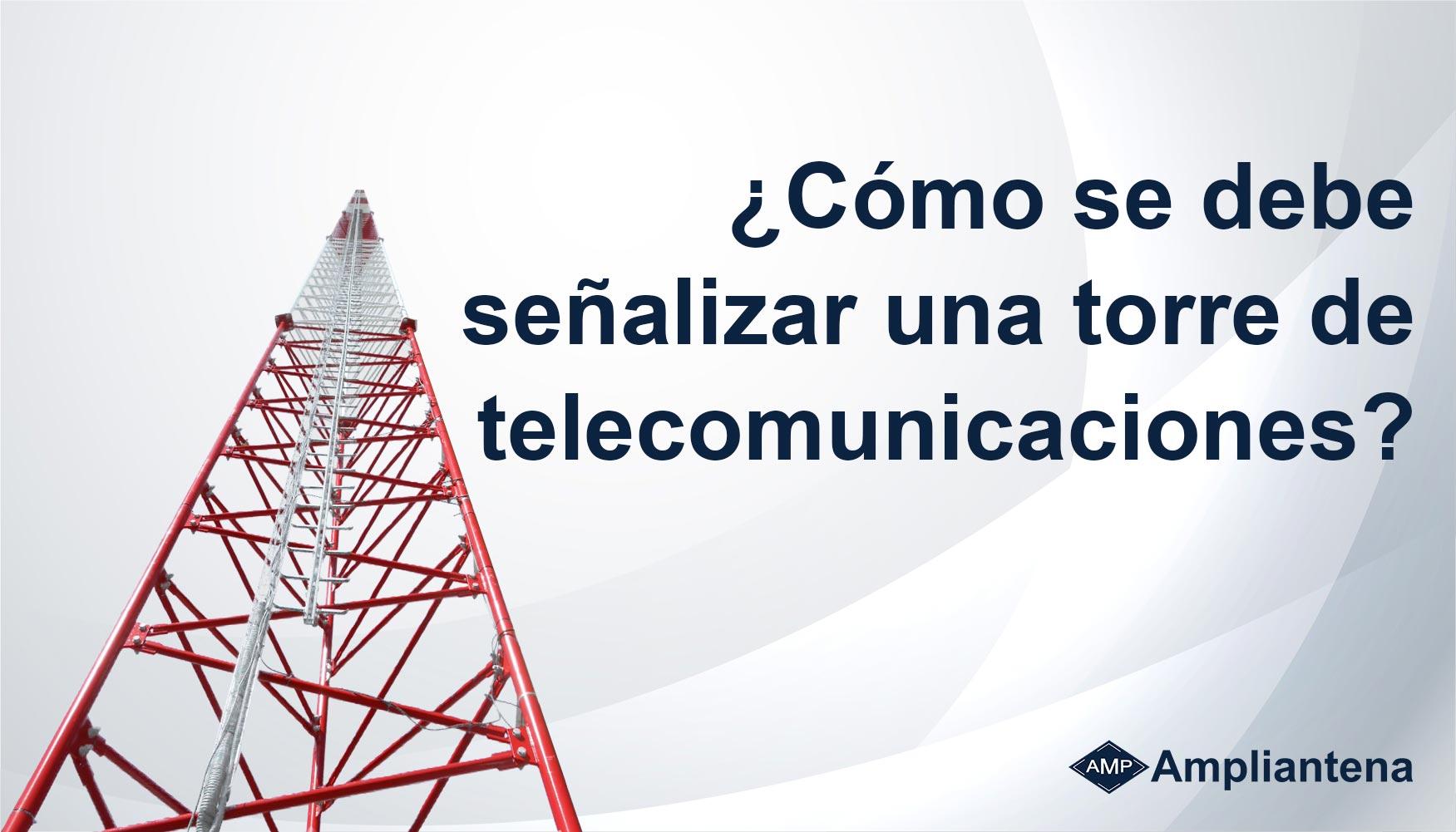 señalizar una torre de telecomunicaciones