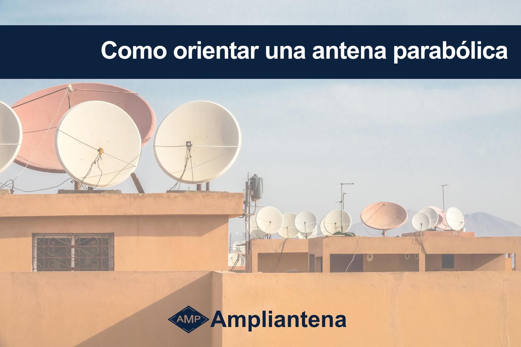 orientar antena parabolica